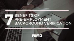 7 Benefits of Pre-Employment Background Verification