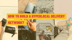 Hyperlocal Delivery Network