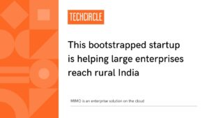 This bootstrapped startup is helping large enterprises reach rural India.