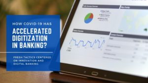 accelerated Digitization in Banking