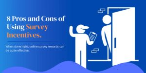 8 Pros and Cons of Using Survey Incentives