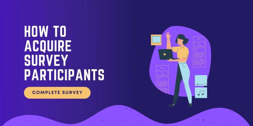 How To acquire survey participants